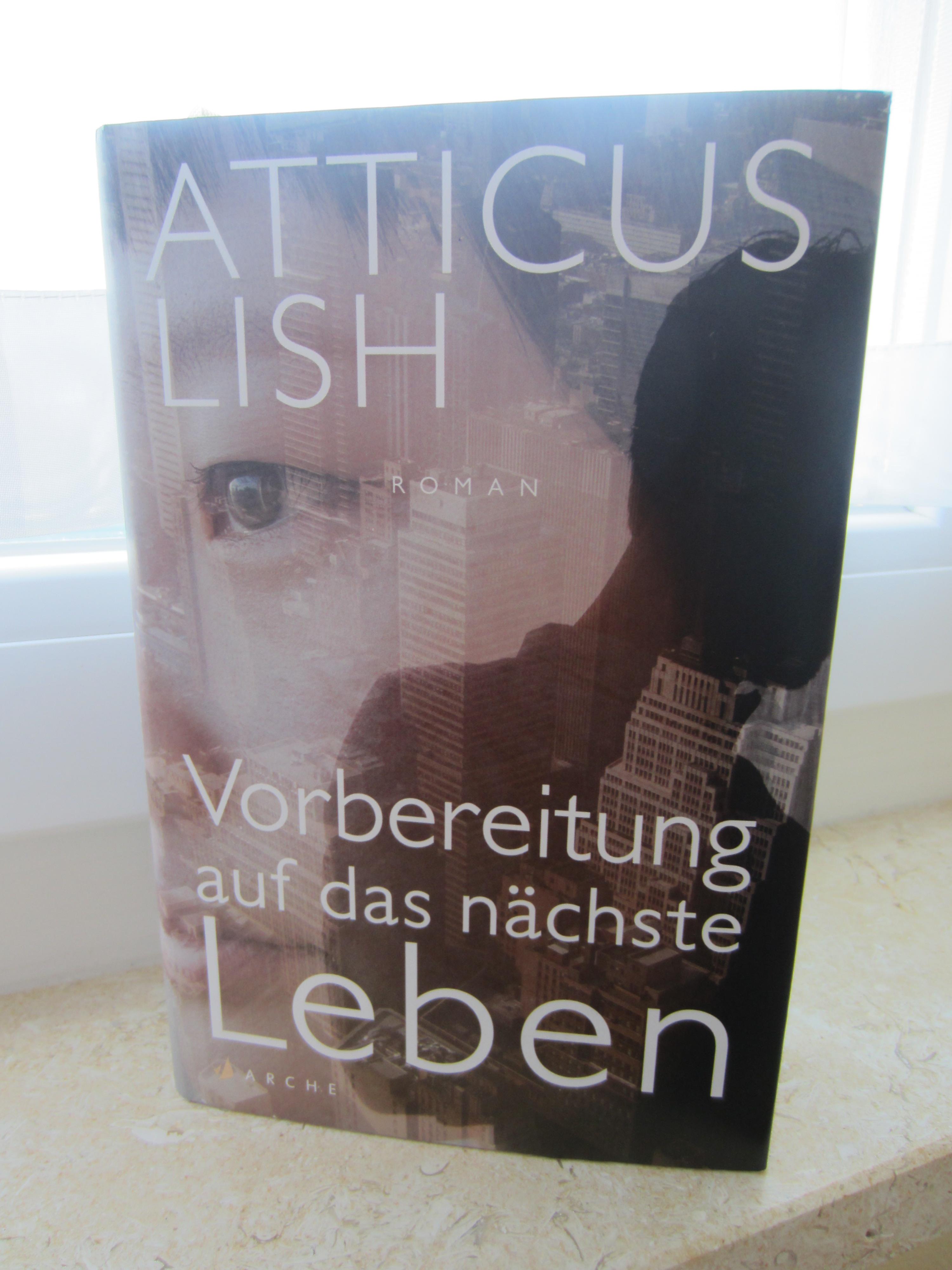 Atticus Lish: Vorbereitung auf das nächste Leben